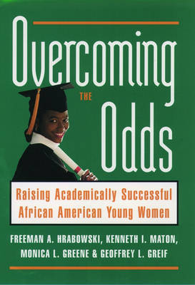 Overcoming the Odds: Raising Academically Successful African American Young Women (Hardback)