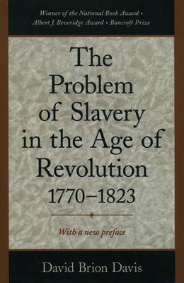 The Problem of Slavery in the Age of Revolution, 1770-1823 (Paperback)