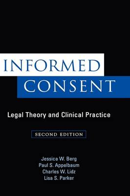 Informed Consent: Legal Theory and Clinical Practice (Hardback)