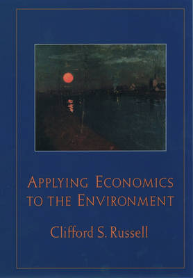 Applying Economics to the Environment (Hardback)