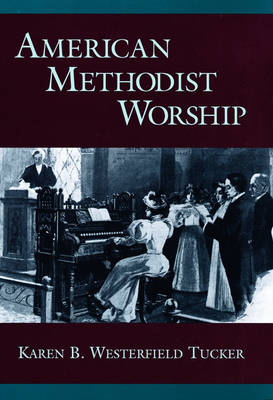 American Methodist Worship - Religion in America (Hardback)