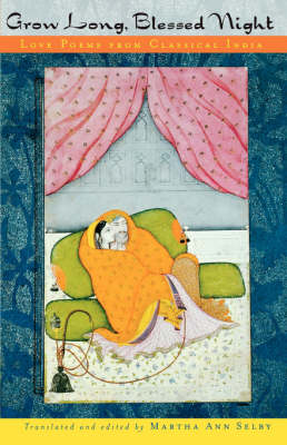 Grow Long, Blessed Night: Love Poems from Classical India (Paperback)