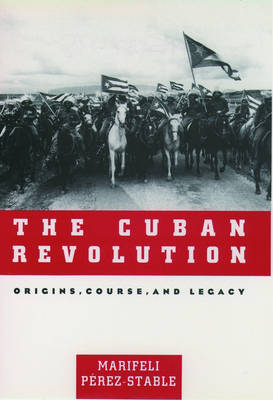 The Cuban Revolution: Origins, Course and Legacy (Paperback)