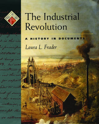 Pages from History: The Industrial Revolution: A History in Documents (Hardback)