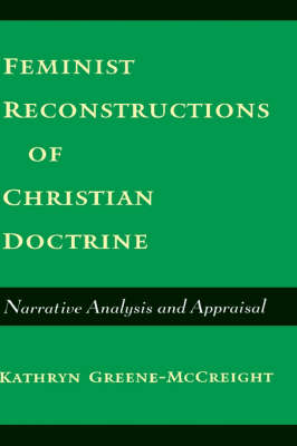 Feminist Reconstructions of Christian Doctrine: Narrative Analysis and Appraisal (Hardback)
