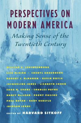 Perspectives on Modern America: Making Sense of the Twentieth Century (Paperback)