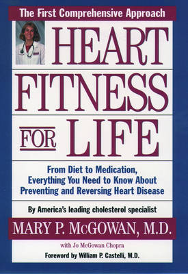 Heart Fitness for Life: The Essential Guide for Preventing and Reversing Heart Disease (Paperback)
