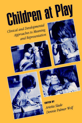 Children at Play: Clinical and Developmental Approaches to Meaning and Representation (Paperback)