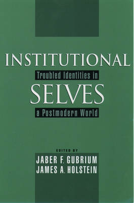 Institutional Selves: Troubled Identities in a Postmodern World (Paperback)