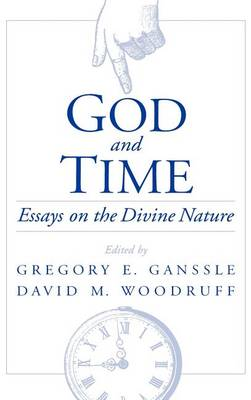 God and Time: Essays on the Divine Nature (Hardback)