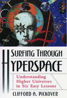 Surfing Through Hyperspace: Understanding Higher Universes in Six Easy lessons (Hardback)