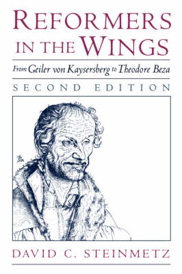 Reformers in the Wings: From Geiler von Kaysersberg to Theodore Beza (Paperback)