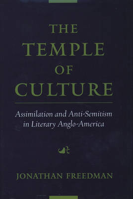 The Temple of Culture: Assimilation and Anti-Semitism in Literary Anglo-America (Hardback)