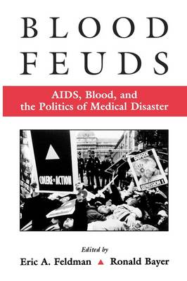 Blood Feuds: AIDS, Blood, and the Politics of Medical Disaster (Paperback)