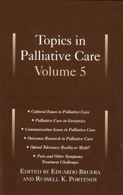 Topics in Palliative Care, Volume 5 (Hardback)