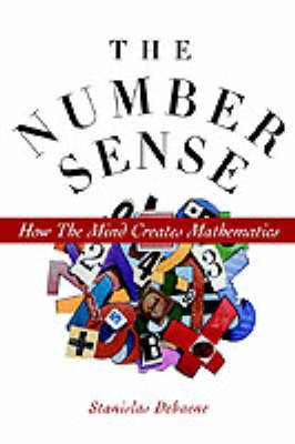 The Number Sense: How the Mind Creates Mathematics (Paperback)
