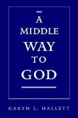 A Middle Way to God (Hardback)