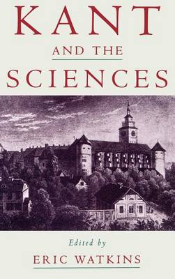 Kant and the Sciences (Hardback)