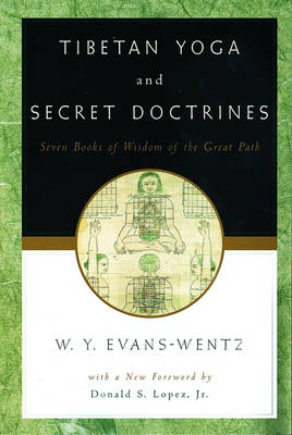 Tibetan Yoga and Secret Doctrines: Or Seven Books of Wisdom of the Great Path, according to the late Lama Kazi Dawa-Samdup's English Rendering (Paperback)