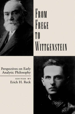 From Frege to Wittgenstein: Perspectives on Early Analytic Philosophy (Hardback)