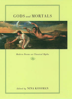 Gods and Mortals: Modern Poems on Classical Myths (Hardback)