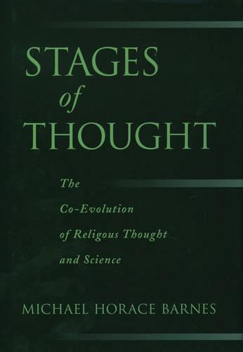 Stages of Thought: The Co-Evolution of Religious Thought and Science (Hardback)