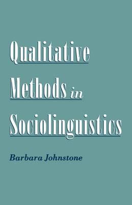 Qualitative Methods in Sociolinguistics (Paperback)