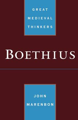 Boethius - Great Medieval Thinkers (Paperback)