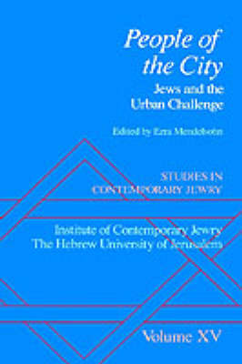Studies in Contemporary Jewry: Volume XV: People of the City: Jews and the Urban Challenge - Studies in Contemporary Jewry (Hardback)