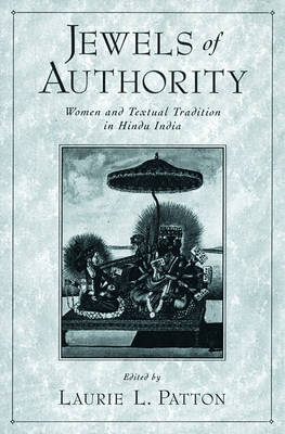 Jewels of Authority: Women and Textual Tradition in Hindu India (Hardback)