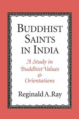 Buddhist Saints in India: A Study in Buddhist Values and Orientations (Paperback)