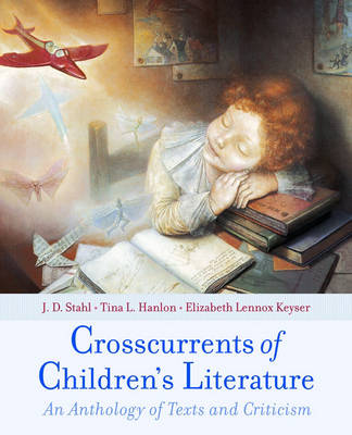 Crosscurrents of Children's Literature: An Anthology of Texts and Criticism (Paperback)
