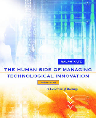 The Human Side of Managing Technological Innovation: A Collection of Readings (Paperback)