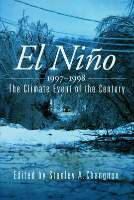 El Nino, 1997-1998: The Climate Event of the Century (Paperback)