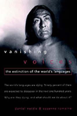 Vanishing Voices: The Extinction of the World's Languages (Hardback)