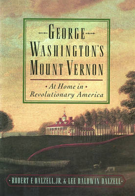 George Washington's Mount Vernon: At Home in Revolutionary America (Paperback)