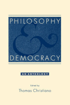 Philosophy and Democracy: An Anthology (Paperback)