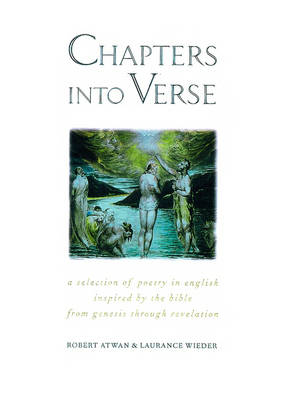 Chapters into Verse: A Selection of Poetry in English Inspired by the Bible from Genesis through Revelation (Paperback)