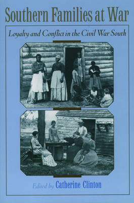 Southern Families at War: Loyalty and Conflict in the Civil War South (Paperback)