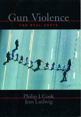 Gun Violence: The Real Costs - Studies in Crime and Public Policy (Hardback)