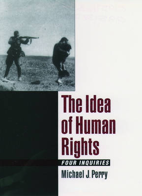 The Idea of Human Rights: Four Inquiries (Paperback)