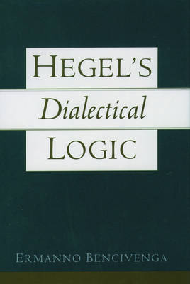 Hegel's Dialectical Logic (Hardback)