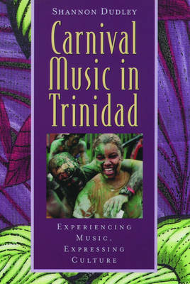 Music in Trinidad: Carnival: Experiencing Music, Expressing Culture - Global Music Series Vol. 2