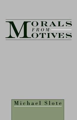 Morals from Motives (Hardback)