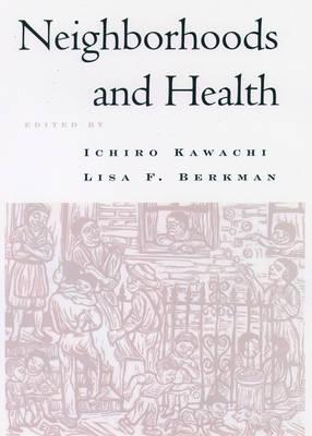 Neighborhoods and Health (Hardback)