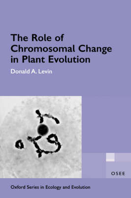 The Role of Chromosomal Change in Plant Evolution - Oxford Series in Ecology and Evolution (Paperback)