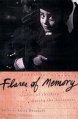 Flares of Memory: Stories of Childhood During the Holocaust (Hardback)