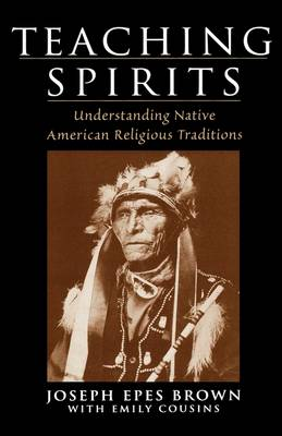 Teaching Spirits: Understanding Native American Religious Traditions (Hardback)