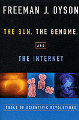 The Sun, The Genome, and The Internet: Tools of Scientific Revolution - New York Public Library Lectures in Humanities (Paperback)