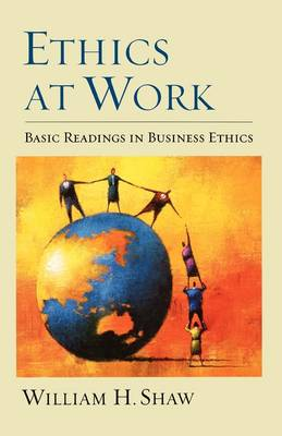 Ethics at Work: Basic Readings in Business Ethics (Paperback)